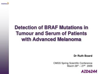 Detection of BRAF Mutations in Tumour and Serum of Patients with Advanced Melanoma
