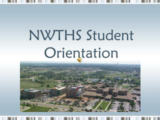 NWTHS Student Orientation
