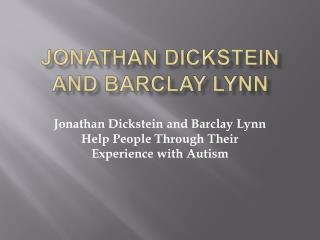 Jonathan Dickstein and Barclay Lynn Help People Through Thei
