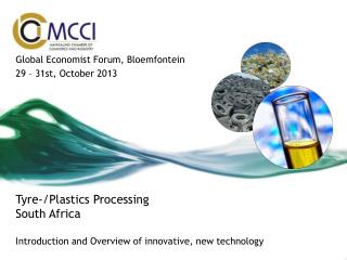 Tyre -/Plastics Processing South  Africa Introduction and Overview of  innovative,  new technology