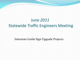 June  2011 Statewide Traffic Engineers Meeting