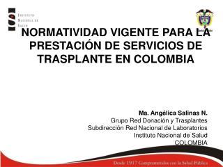 Ma. Angélica Salinas N. Grupo Red Donación y Trasplantes Subdirección Red Nacional de Laboratorios