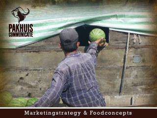 Marketingstrategy  &  Foodconcepts