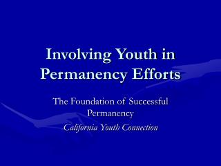 Involving Youth in Permanency Efforts