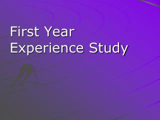 First Year Experience Study