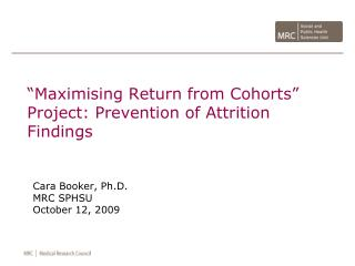 """Maximising Return from Cohorts""  Project: Prevention of Attrition Findings"