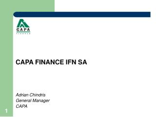 CAPA FINANCE IFN SA Adrian Chindris				 General Manager			 CAPA