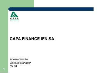 CAPA FINANCE IFN SA Adrian Chindris General Manager CAPA