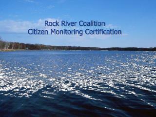 Rock River Coalition  Citizen Monitoring Certification