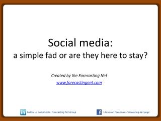 Social media: a simple fad or are they here to stay?