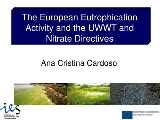 The European Eutrophication Activity and the UWWT and Nitrate Directives