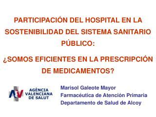 PARTICIPACIÓN DEL HOSPITAL EN LA SOSTENIBILIDAD DEL SISTEMA SANITARIO PÚBLICO: