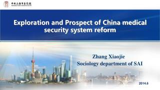 Exploration and Prospect of China medical security system reform
