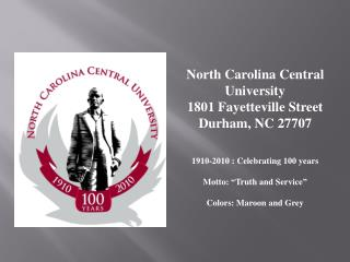 North Carolina Central University 1801 Fayetteville Street  Durham, NC 27707