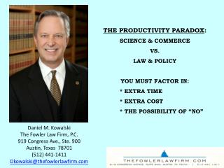 Daniel M. Kowalski The Fowler Law Firm, P.C. 919 Congress Ave., Ste. 900 Austin, Texas  78701