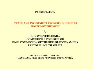 PRESENTATION  TRADE AND INVESTMENT PROMOTION SEMINAR HOSTED BY THE MCCI by BONAVENTURA HINDA