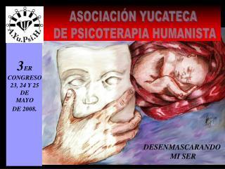ASOCIACIÓN YUCATECA  DE PSICOTERAPIA HUMANISTA