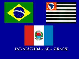 INDAIATUBA � SP -  BRASIL