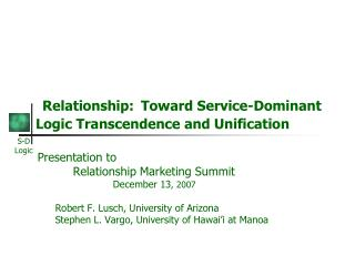 Relationship: Toward Service-Dominant  Logic Transcendence and Unification