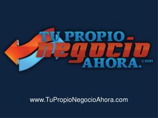 TuPropioNegocioAhora
