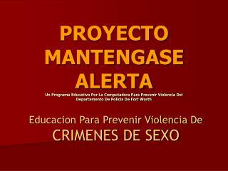 Educacion Para Prevenir Violencia De  CRIMENES DE SEXO