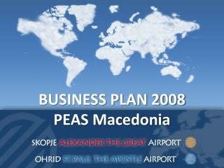 BUSINESS PLAN 2008 PEAS Macedonia