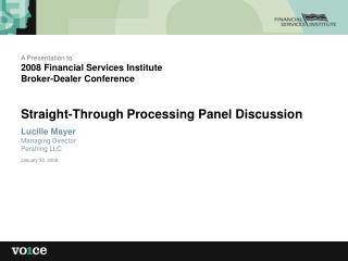 A Presentation to  2008 Financial Services Institute Broker-Dealer Conference
