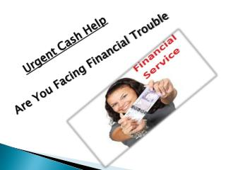 Right Financial Service To Solve The Urgent Cash Worries