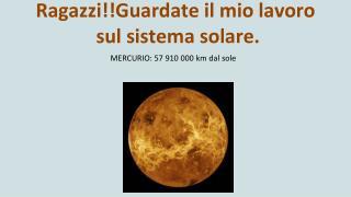 Ragazzi!!Guardate il mio lavoro  sul sistema solare.