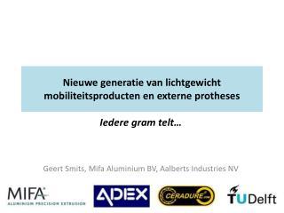 Nieuwe generatie van lichtgewicht mobiliteitsproducten en externe protheses