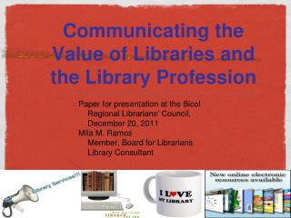Communicating the Value of Libraries and the Library Profession