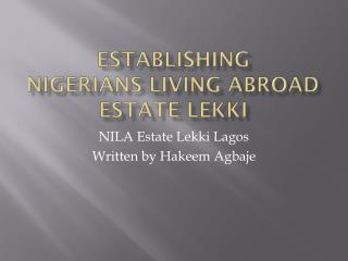 Establishing  Nigerians Living Abroad Estate  Lekki