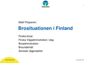 Brosituationen i Finland