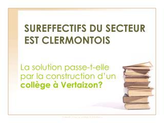 SUREFFECTIFS DU SECTEUR EST CLERMONTOIS