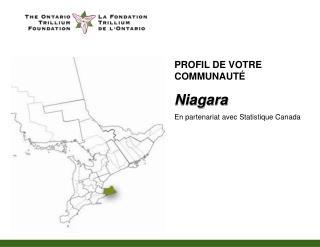 PROFIL DE VOTRE COMMUNAUT É Niagara En partenariat avec Statistique Canada
