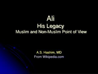 Ali His Legacy  Muslim and Non-Muslim Point of View