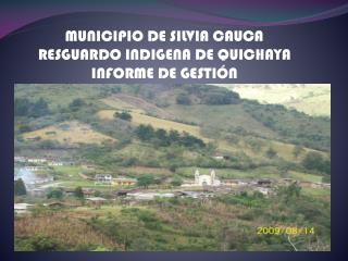 MUNICIPIO DE SILVIA CAUCA RESGUARDO INDIGENA DE QUICHAYA INFORME DE GESTIÓN
