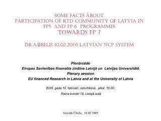 Plenārsēde Eiropas Savienības finansēta zinātne Latvijā un  Latvijas Universitātē Plenary session