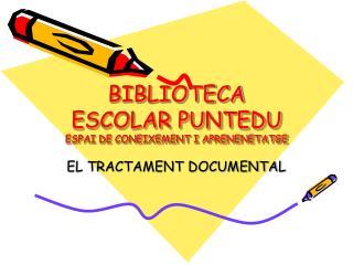 BIBLIOTECA ESCOLAR PUNTEDU ESPAI DE CONEIXEMENT I APRENENETATGE