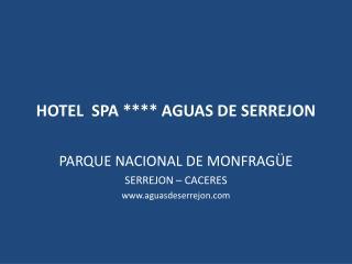 HOTEL  SPA **** AGUAS DE SERREJON