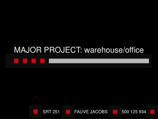 MAJOR PROJECT: warehouse/office