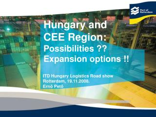 Hungary and  CEE Region:  Possibilities ?? Expansion options !!