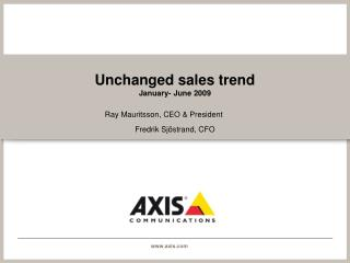 Unchanged sales trend January- June 2009