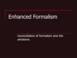 Enhanced Formalism