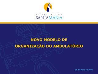 NOVO MODELO DE  ORGANIZA��O DO AMBULAT�RIO