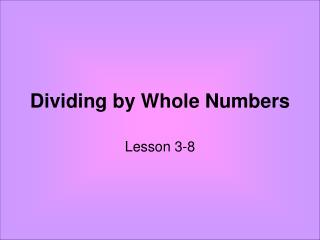 Dividing by Whole Numbers