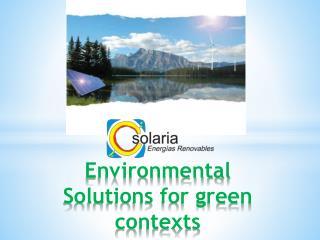 Environmental Solutions for green contexts