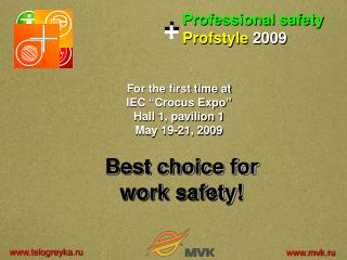 "For the first time at IEC ""Crocus Expo"" Hall 1, pavilion 1 May 19-21, 2009"