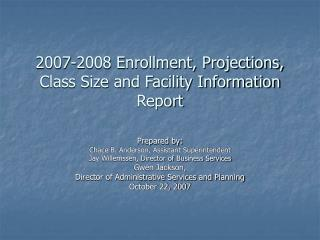 2007-2008 Enrollment, Projections, Class Size and Facility Information Report