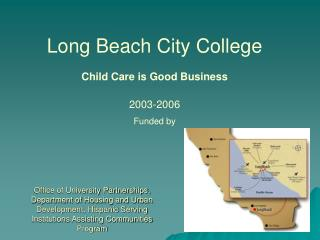 Long Beach City College Child Care is Good Business 2003-2006 Funded by